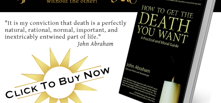 How To get The Death You Want Review: Rabbi Earl A. Grollman, DHL, DD,  author of Living When a Loved One Has Died