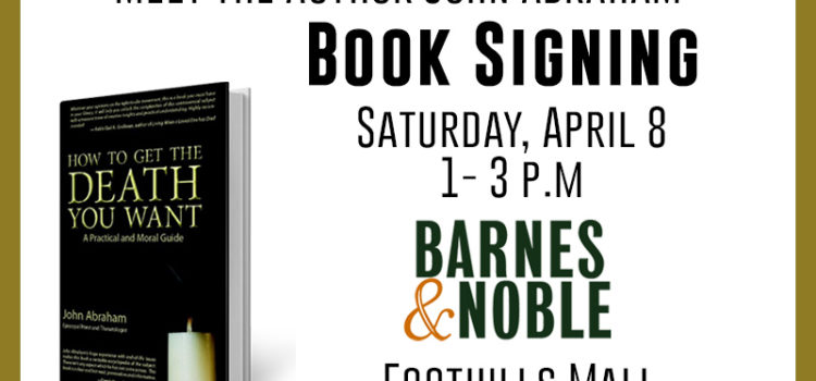 BARNES AND NOBLE BOOK SIGNING: How To Get the Death You Want by John Abraham